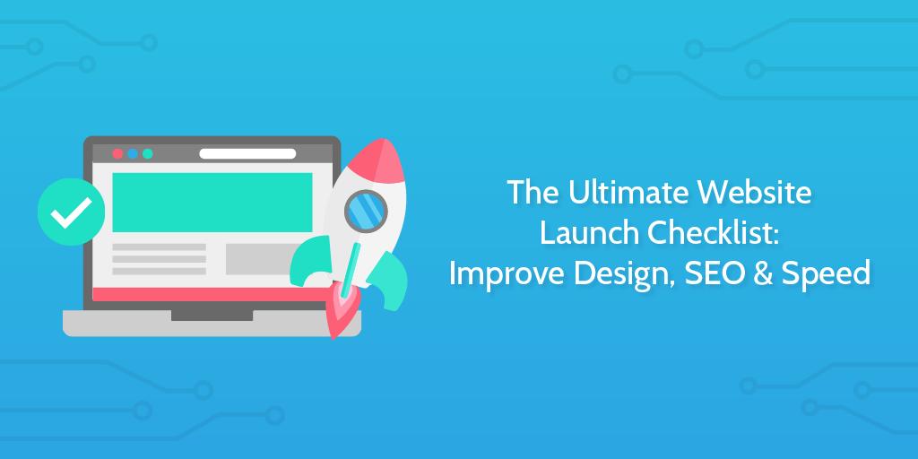 XosE25PRTg0g1MewN94Q_full_The-Ultimate-Website-Launch-Checklist-Improve-Design-SEO-Speed-Rev1-01